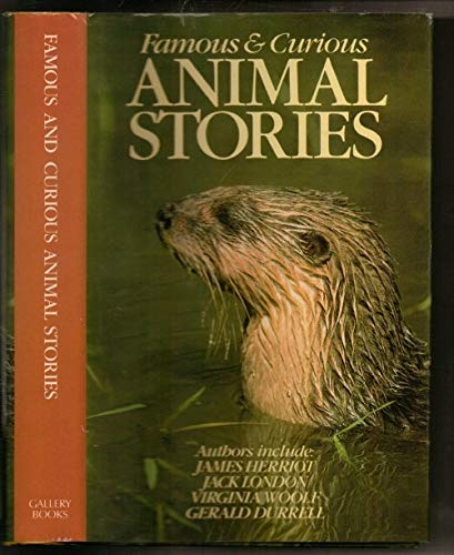 FAMOUS AND CURIOUS ANIMAL STORIES