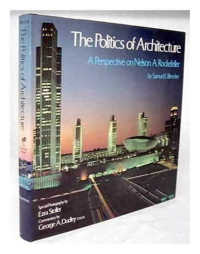 The Politics of Architecture. A Perspective on Nelson A. Rockefeller.