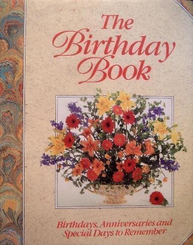 The Birthday Book : Birthdays, Anniversaries and Special Days to Remember: Jane Newdick