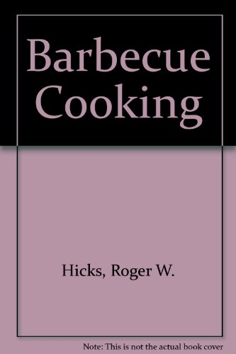 Barbeque Cooking: Roger Hicks