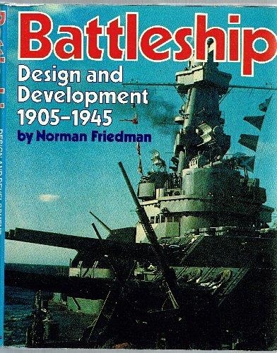 Battleship Design and Development 1905-1945: Norman Friedman