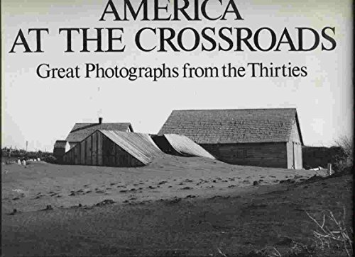 AMERICA AT THE CROSSROADS: Great Photographs from the Thirties: Jerome Prescott, editor.