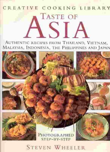 9780831708016: Taste of Asia/Authentic Recipes from Thailand, Vietnam, Malaysia, Indonesia, the Philippines and Japan (Creative Cooking Library)