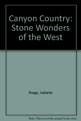 9780831710033: Canyon Country: Stone Wonders of the West