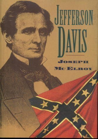 Jefferson Davis: The Unreal and the Real: McElroy, Robert