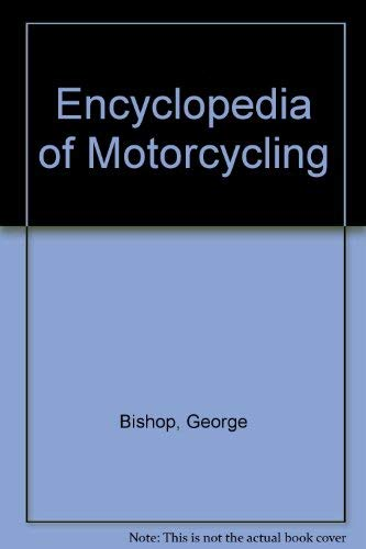 9780831710095: The Encyclopedia of Motorcyclles The complete book of motorcycles and their riders