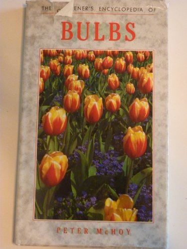 The Gardener's Encyclopedia of Bulbs