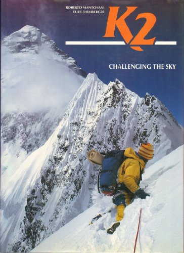 K2. Challenging the Sky.: Mantovani, Roberto and Kurt Diemberger;