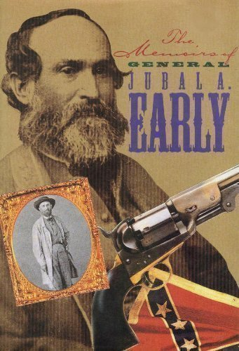 Lieutenant General Jubal Anderson Early C.S.A.: Autobiographical Sketch and Narrative of the War Between the States (0831711736) by R.H. ((Notes) Early