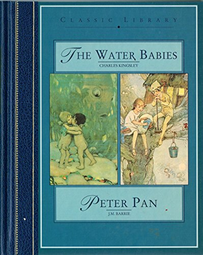 The Water Babies/Peter Pan (Classic Library Series): Charles Kingsley