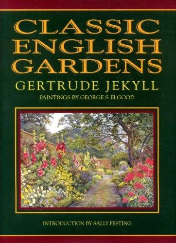 Classic English Gardens: Jekyll, Gertrude and