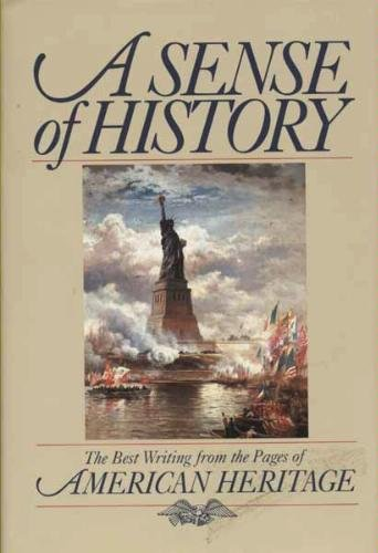 A Sense of History: The Best Writing from the Pages of American Heritage (0831713682) by American Heritage Dictionaries
