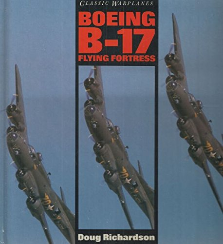 9780831714062: Classic Warplanes: Boeing B-17 Flying Fortress