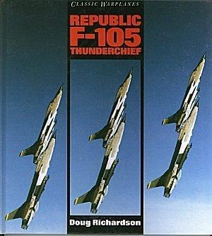 9780831714109: Classic Warplanes - Republic F-105 Thunderchief