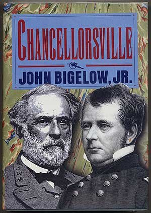 Chancellorsville (The Civil War Library): Bigelow, John