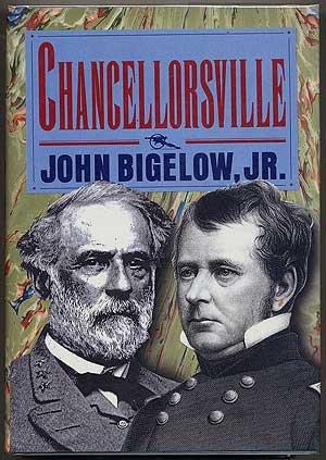 Chancellorsville (The Civil War Library): Bigelow, John
