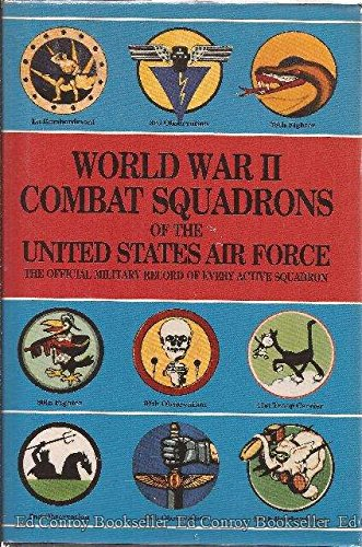 9780831715014: World War II Combat Squadrons of the United States Air Force: The Official Military Record of Every Active Squadron (Air Force Combat Units of World)