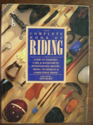 Complete Book of Riding: Burt, Don, foreword