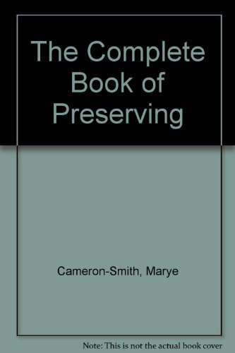 9780831715526: The Complete Book of Preserving