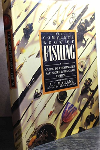 9780831715656: The Complete Book of Fishing: A Guide to Freshwater Saltwater & Big-Game Fishing