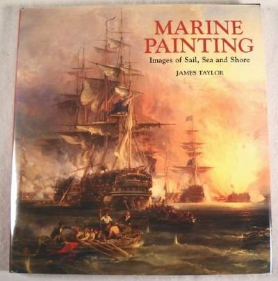 9780831715724: Marine Painting: Images of Sail, Sea and Shore