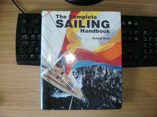 Complete Sailing Handbook: Roland Denk