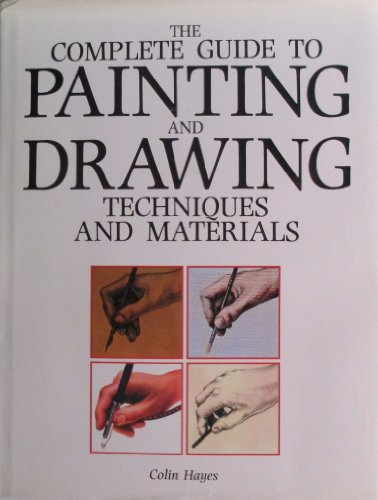 9780831716158: The Complete Guide to Painting and Drawing Techniques and Materials