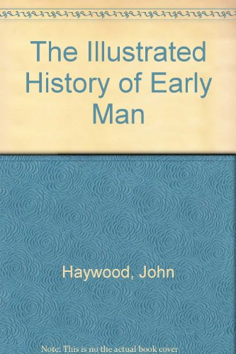 9780831717544: The Illustrated History of Early Man
