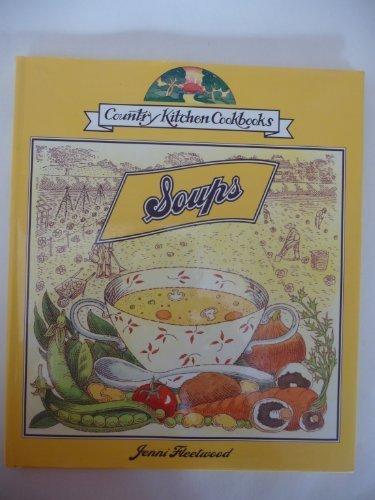 Soups (Country Kitchen Cookbooks) by Fleetwood, Jenni: Jenni Fleetwood