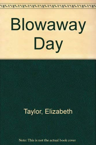 Blowaway Day (083171817X) by Elizabeth Taylor