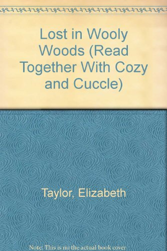 Lost in Wooly Woods (Read Together With Cozy and Cuccle) (0831718196) by Elizabeth Taylor