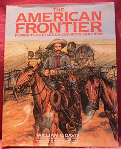 9780831718251: American Frontier: Pioneers, Settlers, and Cowboys 1800-1899