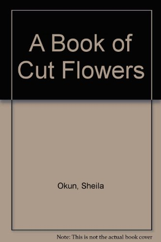 9780831718916: A Book of Cut Flowers