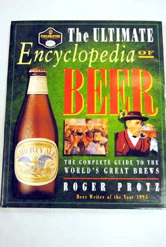 9780831718992: Ultimate Encyclopedia of Beer: The Definitive Guide to the World's Great Brews