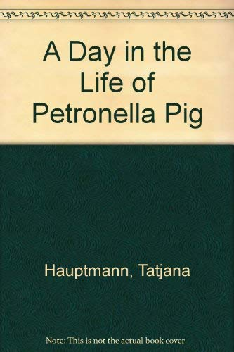 9780831721503: A Day in the Life of Petronella Pig