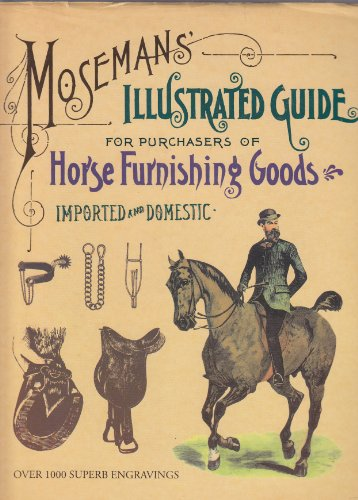 9780831721855: Moseman's Illustrated Guide for Purchasers of Horse Furnishing Goods