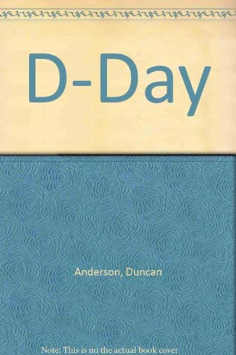 D-Day: The Story of the Longest Day: Duncan Anderson