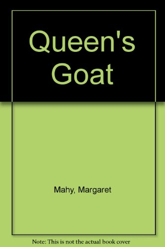 Queen's Goat (083172210X) by Mahy, Margaret