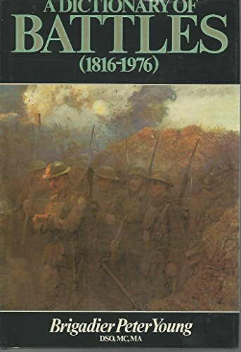 A Dictionary of Battles, 1816 - 1976: YOUNG, Brigadier Peter