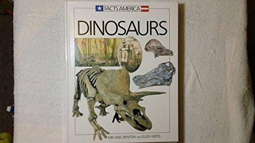 Dinosaurs (Facts America Series): Benton, M. J.; Weiss, Ellen