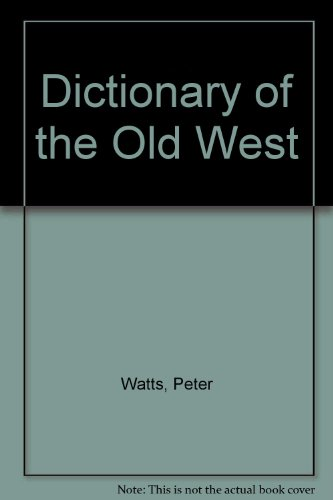 9780831723545: Dictionary of the Old West