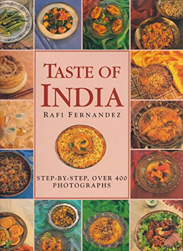 Taste of India: Step-by-Step, Over 400 Photographs (0831724374) by Rafi Fernandez