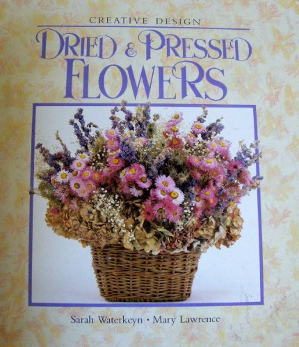 Dried and Pressed Flowers (Creative Design): Mary Lawrence, Sarah Waterkeyn