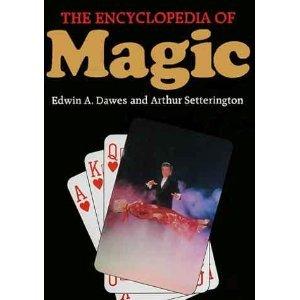 The Encyclopedia of Magic: Edwin A. Dawes and Arthur Setterington