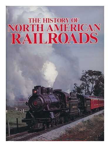 9780831727970: The History of North American Railroads