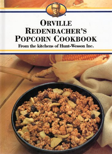 9780831731922: Orville Redenbacher's Popcorn Cookbook
