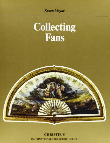 Collecting Fans (Christie's international collectors series): Mayor, Susan