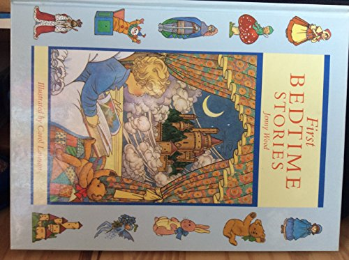 First Bedtime Stories: Jenny Wood; Illustrator-Carol