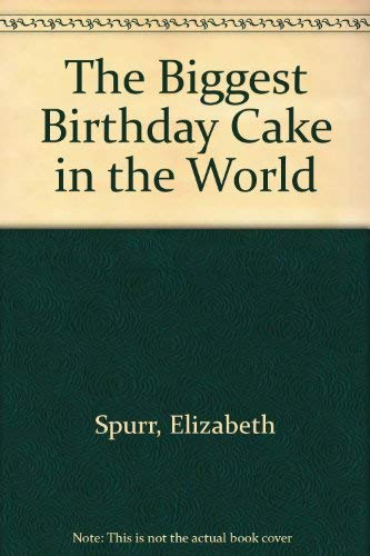 Magnificent 9780831735715 The Biggest Birthday Cake In The World Abebooks Funny Birthday Cards Online Barepcheapnameinfo
