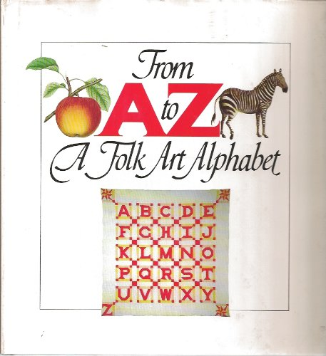 9780831736255: From A to Z, a folk art alphabet
